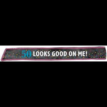 Image de 50th - BIRTHDAY FABRIC SASH - 50 LOOKS GOOD ON ME