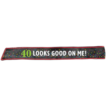Picture of 40th BIRTHDAY FABRIC SASH - 40 LOOKS GOOD ON ME