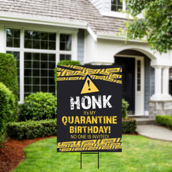 Picture of LAWN YARD SIGN - ANY BIRTHDAY - HONK QUARANTINE BIRTHDAY