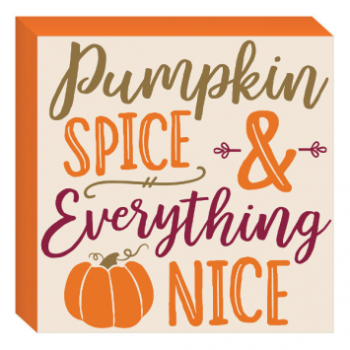 Picture of PUMPKIN SPICE...EVERYTHING NICE STANDING PLAQUE
