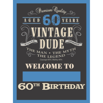"Picture of 60th - LAWN YARD SIGN - 60TH VINTAGE DUDE ""WRITE ANY NAME"""