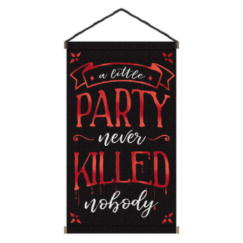 Picture of A LITTLE PARTY NEVER KILLED NOBODY LARGE SIGN